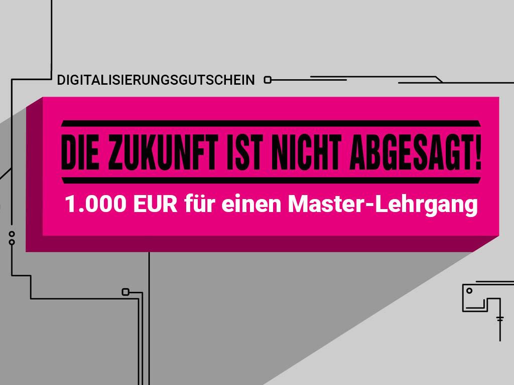 Die Zukunft ist nicht abgesagt! 1.000.- EUR Digitalisierungsgutschein